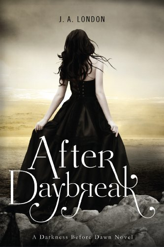After Daybreak - J. A. London - Darkness Before Dawn