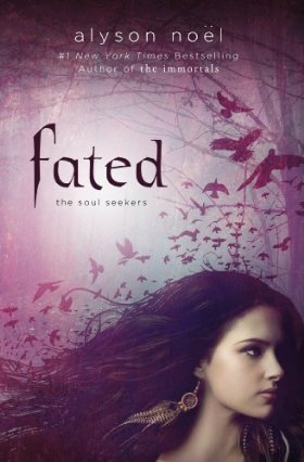 Fated, the Soul Seekers - Alyson Noël